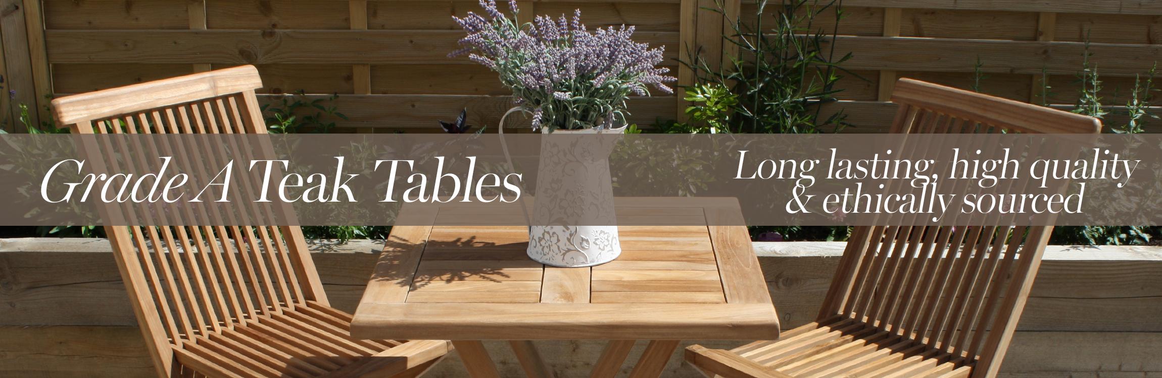 Grade A Teak Tables