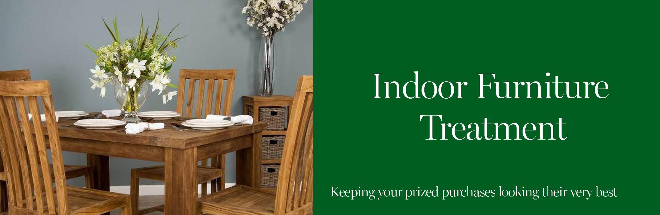 Indoor Furniture Treatment