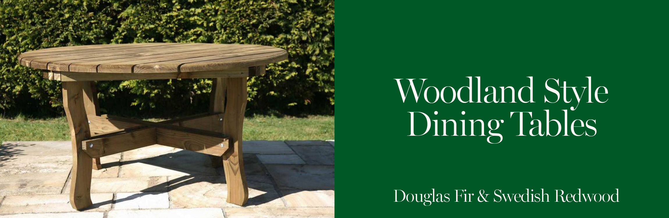 Woodland Garden Tables