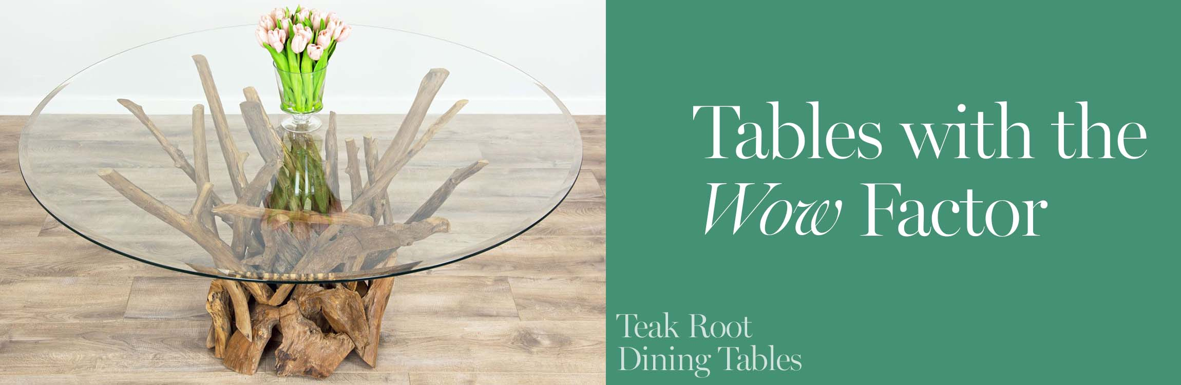 Teak Root Dining Tables